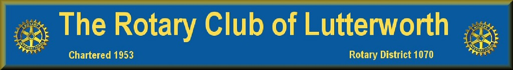 Banner: The Rotary Club of Lutterworth Wycliffe, Established 1953, Rotary District 1070.